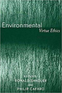 Environmental Virtue Ethics